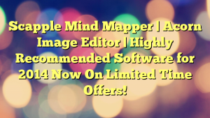 Scapple Mind Mapper   Acorn Image Editor   Highly Recommended Software for 2014 Now On Limited Time Offers!