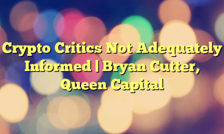 Crypto Critics Not Adequately Informed | Bryan Cutter, Queen Capital