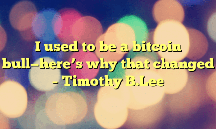 I used to be a bitcoin bull—here's why that changed – Timothy B.Lee