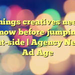 10 things creatives need to know before jumping client-side | Agency News – Ad Age
