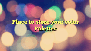 Place to store your color Palettes