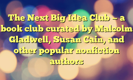 The Next Big Idea Club — a book club curated by Malcolm Gladwell, Susan Cain, and other popular nonfiction authors