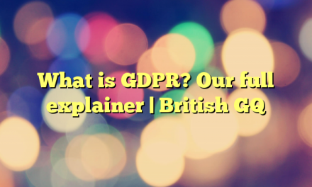 What is GDPR? Our full explainer | British GQ