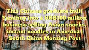 This Chinese graduate built Yamibuy into a US$100 million business selling Asian snacks, instant noodles in America | South China Morning Post