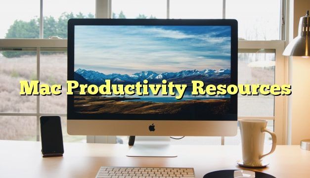 Mac Productivity Resources