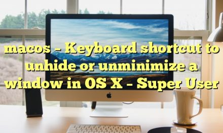 macos – Keyboard shortcut to unhide or unminimize a window in OS X – Super User