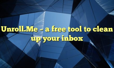 Unroll.Me – a free tool to clean up your inbox
