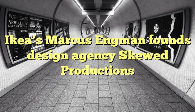 Ikea's Marcus Engman founds design agency Skewed Productions