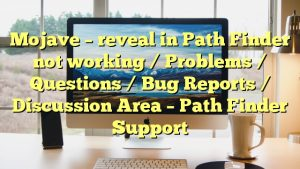 Mojave – reveal in Path Finder not working / Problems / Questions / Bug Reports / Discussion Area – Path Finder Support