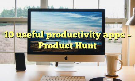 10 useful productivity apps – Product Hunt