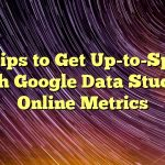 22 Tips to Get Up-to-Speed with Google Data Studio | Online Metrics
