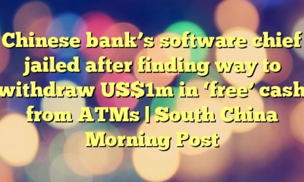 Chinese bank's software chief jailed after finding way to withdraw US$1m in 'free' cash from ATMs | South China Morning Post