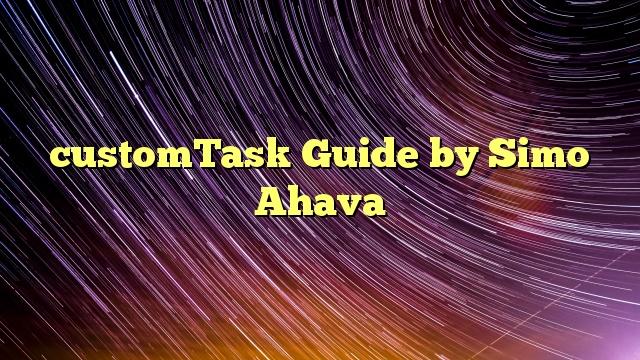 customTask Guide by Simo Ahava